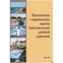 Ekonomiczne i organizacyjne aspekty funkcjonowania polskich uzdrowisk