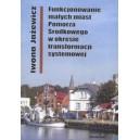 Funkcjonowanie małych miast Pomorza Środkowego w okresie transformacji systemowej