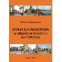 Społeczna przestrzeń w średnich miastach na Pomorzu